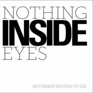 Nothing Inside Eyes - Not Ready Enough to Die cover art