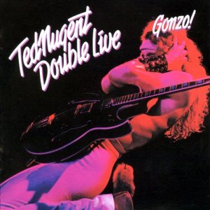 Ted Nugent - Double Live Gonzo! cover art