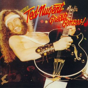 Ted Nugent - Great Gonzos! the Best of Ted Nugent cover art