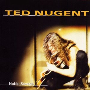 Ted Nugent - Noble Savage cover art