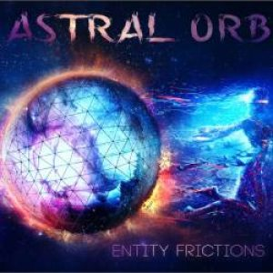 Astral Orb - Entity Frictions cover art