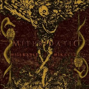 Mithridatic - Miserable Miracle cover art