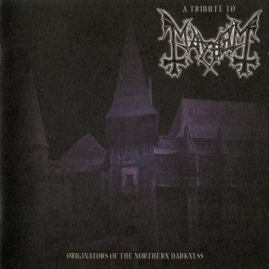 Various Artists - A Tribute to Mayhem: Originators of the Northern Darkness cover art