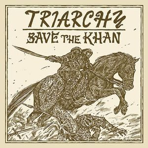 Triarchy - Save the Khan cover art