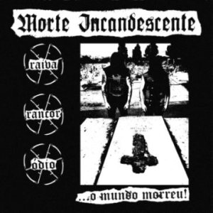 Morte Incandescente - ...o mundo morreu! cover art