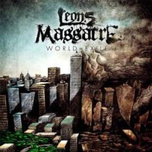 Leons Massacre - World = Exile cover art