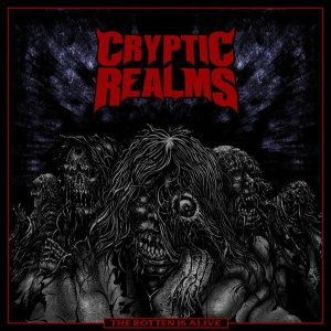 Cryptic Realms - The Rotten Is Alive cover art