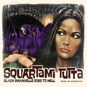 Kotiomkin - Squartami tutta (Black Emanuelle Goes to Hell) cover art