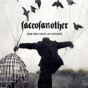 Faceofanother - Those Who Control, Are Controlled. cover art