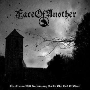 Faceofanother - The Crows Will Accompany Us to the End of Time cover art