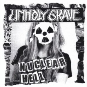 Unholy Grave - Nuclear Hell cover art