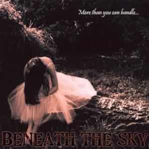 Beneath the Sky - More Than You Can Handle... cover art