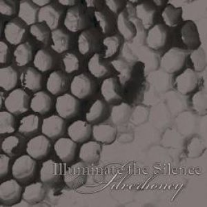 Illuminate The Silence - Silverhoney cover art