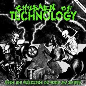 Children Of Technology - Give Me Gasoline or Give Me Death cover art