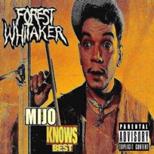 Forest Whitaker - Mijo Knows Best cover art