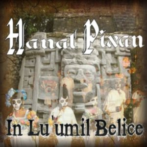 Hanal Pixan - In Lu'umil Belice cover art