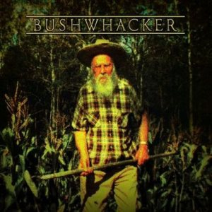 Bushwhacker - Bushwhacker cover art
