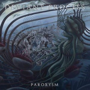 Deviant Process - Paroxysm cover art
