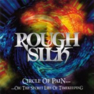 Rough Silk - Circle of Pain... or: the Secret Lies of Timekeeping cover art