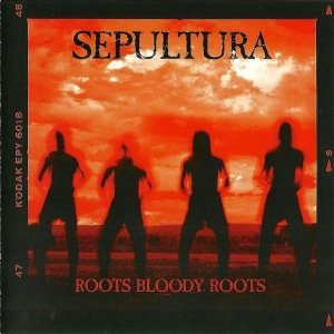 Sepultura - Roots Bloody Roots cover art