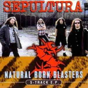 Sepultura - Natural Born Blasters cover art