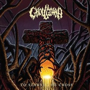 Ghoulgotha - To Starve the Cross cover art