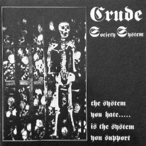 Crude Society System - The System You Hate.....Is the System You Support cover art