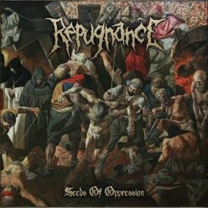 Repugnance - Seeds of Oppression cover art