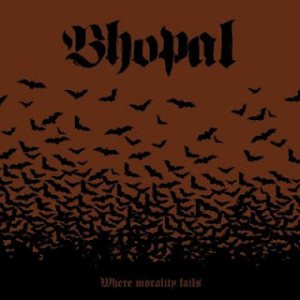 Bhopal - Where Morality Fails cover art