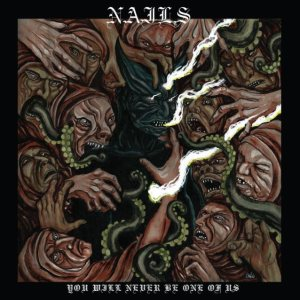 Nails - You Will Never Be One of Us cover art
