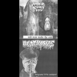Agathocles / Malignant Tumour - Belgiums Little Cesspool / ... and Man Made the End cover art