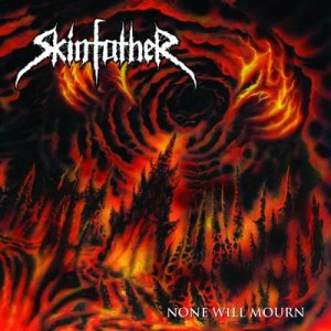 Skinfather - None Will Mourn cover art