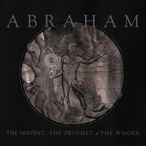 Abraham - The Serpent, the Prophet, & the Whore cover art