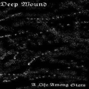 Deep Wound - A Life Among Stars cover art
