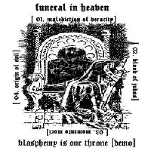 Funeral in Heaven - Blasphemy Is Our Throne cover art