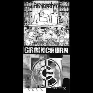 Haemorrhage / Groinchurn - Surgery for the Dead / I Don't Think So cover art