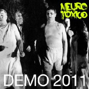 Neurotoxico - Demo 2011 cover art