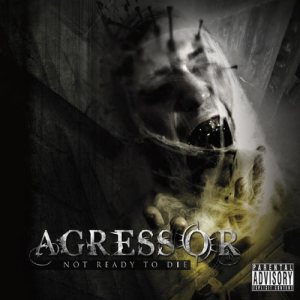 Agressor - Not Ready to Die cover art