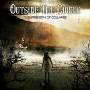 Outside the Circle - The Strength of Collapse cover art