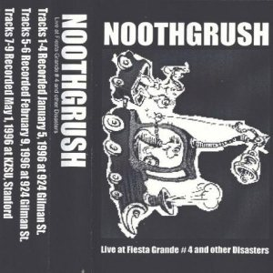 Noothgrush - Live at Fiesta Grande # 4 and other Disasters cover art