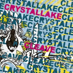 Crystal Lake - Crystal Lake / Cleave cover art