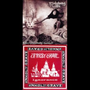 Unholy Grave / Embalming Theatre - Catapult for Steaming Cadavers / Ignorance cover art