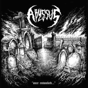 Abyssus - Once Entombed​.​.​. cover art