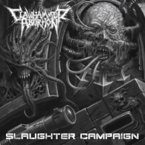 Clawhammer Abortion - Slaughter Campaign cover art