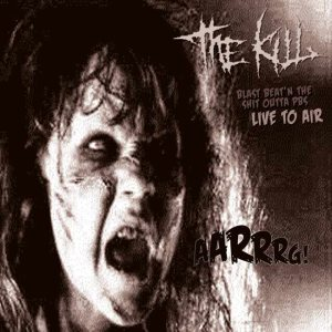 The Kill - Blast Beat'n the Shit Outta PBS (Live to Air) cover art