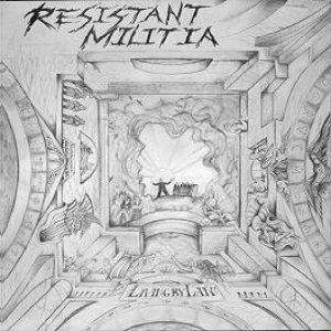 Resistant Militia - Living by Law cover art