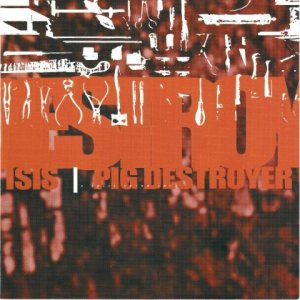 Isis / Pig Destroyer - Isis / Pig Destroyer cover art