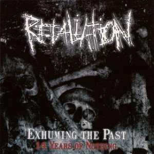 Retaliation - Exhuming the Past - 14 Years of Nothing cover art