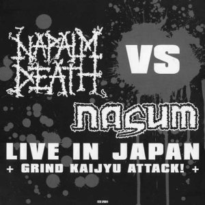 Nasum / Napalm Death - Live in Japan - Grind Kaijyu Attack! cover art