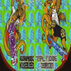 Agoraphobic Nosebleed / Total Fucking Destruction - Frontside Nosegrind cover art
